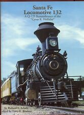 "Santa Fe Locomotive 132: A Q-125 Remembrance of the ""Cyrus K. Holliday"" 1st Ed."