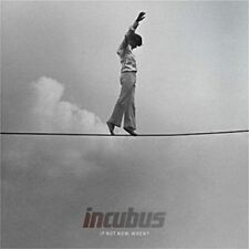 INCUBUS - IF NOT NOW, WHEN? [CD]