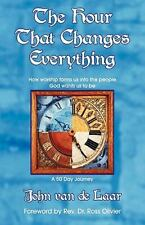 The Hour That Changes Everything : How Worship Forms Us into the People God...