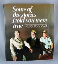 SOME OF THE STORIES I TOLD YOU WERE TRUE (1981) 1st Ed SIGNED BY AUTHOR (NrFINE)