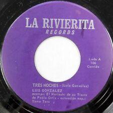 LUIS GONZALEZ 45 Tres Noches / Las Campanas y el Altar LA RIVIERITA Latin dd142