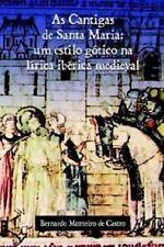 As Cantigas de Santa Maria: Um Estilo Gstico Na Lmrica Ibirica Medieval Monteiro