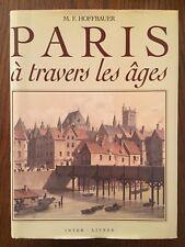 Paris à travers les ages - M. F. Hoffbauer - Inter Livres