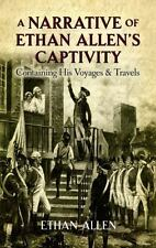 A Narrative of Ethan Allen's Captivity: Containing His Voyages and Travels, Alle