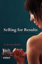 Selling For Results: The Health Club Guide to Professional Selling