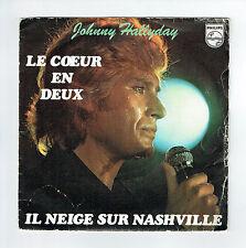 """Johnny HALLYDAY 1977 45T 7"""" SP LE COEUR EN DEUX - IL NEIGE SUR NASHVILLE 6042290"""