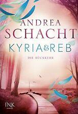 Kyria & Reb 2 - Die Rückkehr von Andrea Schacht (2013, Gebundene Ausgabe)