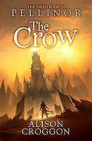 The Crow: The Third Book of Pellinor by Alison Croggon (Paperback) New Book