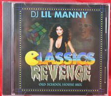 CLASSICS REVENGE OLD SCHOOL HOUSE CD MIXED BY CHICAGO'S DJ LIL MANNY NEW WBMX