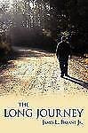 The Long Journey by James L. Bryant Jr. (2009, Paperback)