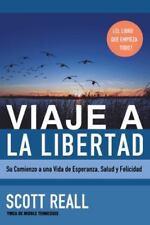 Viaje a la Libertad : Su Comienzo a una Vida de Esperanza, Salud y Felicidad...