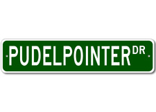 Pudelpointer Street Sign ~ High Quality Aluminum ~ Dog