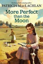 More Perfect than the Moon Sarah, Plain and Tall