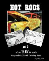 Hot Rods of the 'MAN'iac Series Vol. 2~Grayscale Adult Coloring Book~NEW!