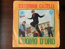 CATERINA CASELLI, L'uomo d'oro / Perdono, 1967, Fesivalbar 1966, Vinile 45 giri