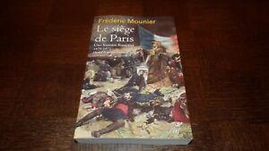 LE SIEGE DE PARIS - Une histoire française 1870-1871 - F. Mounier 2020