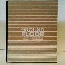 NEW Ground Floor Biennial Exhibition from Chicago New Art 2015 EX CAT Hardcover