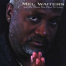 Mel Waiters - Let Me Show You How To Love - New Factory Sealed CD