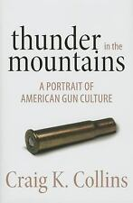 Thunder in the Mountains: A Portrait of American Gun Culture-ExLibrary