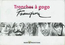 EO 2004 ÉPUISÉ N° 4000 EXEMPLAIRES +'ANDRÉ FRANQUIN : TRONCHES À GOGO