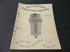 vintage WESTCHESTER'S FORGOTTEN RAILWAY Booklet by Roger Arcara 1962