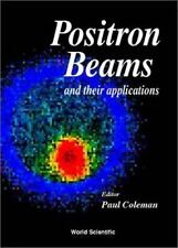 Positron Beams and Their Applications (2000, Hardcover)
