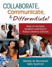 Collaborate, Communicate, and Differentiate! : How to Increase Student Learning…