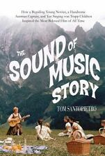 The Sound of Music Story: How A Beguiling Young Novice, A Handsome Austrian Capt