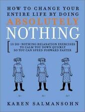 How to Change Your Entire Life by Doing Absolutely Nothing : 10 Do-Nothing