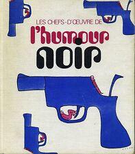 LES CHEFS-D'OEUVRE DE L'HUMOUR NOIR. STERNBERG. TRISTAN MAYA. M. CHRESTIEN 1970