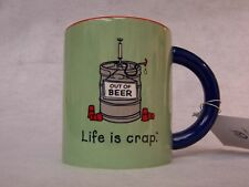 LIFE IS CRAP 'OUT OF BEER' MUG - NEW OLD STOCK - FUN GIFT