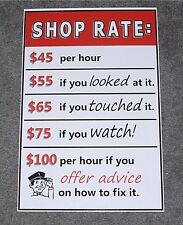 FIRM SHOP RATES METAL SIGN-GARAGE REPAIR SHOP,CHEVY,FORD,MAN CAVE-ART COOL SIGN!