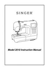 Singer 2010 Sewing Machine/Embroidery/Serger Owners Manual
