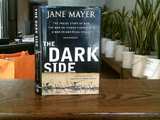 The Dark Side : The Inside Story of How the War on Terror Turned into a War...