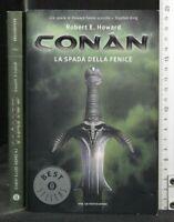 CONAN LA SPADA DELLA FENICE. Robert Howard. Mondadori.