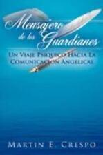 Mensajero de Los Guardianes : Un Viaje Psiquico Hacia la Comunicacion...