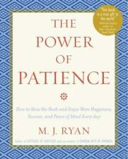 The Power of Patience: How to Slow the Rush and Enjoy More Happiness, Success, a