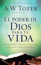 El Poder de Dios Para Tu Vida: Como El Espiritu Santo Te Transforma Por Medio de