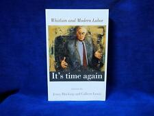 It's Time Again: Whitlam and Modern Labor by Jenny Hocking, Colleen Lewis