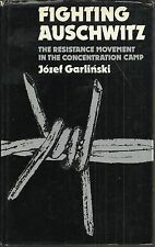 Fighting Auschwitz: The Resistance Movement in the Concentration Camp