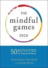 The Mindful Games Deck : 50 Activities for Kids and Teens by Susan Kaiser...