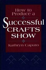 How to Produce a Successful Craft Show-ExLibrary