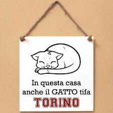 TORINO In questa casa anche il GATTO tifa Targa GATTO cartello piastrella