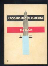 L' Economia Di Guerra Tedesca,1914 e 1939 / Alessandro Goerner 1942 R