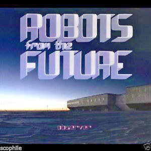 Observer - Robots From The Future, Elettronica Musica CD
