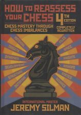 How To Reassess Your Chess 4th Ed. Hardcover (2010) Autographed by Jeremy Silman