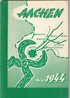 Das Schicksal Aachens im Herbst 1944 Authentische Berichte (3)