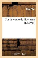 Sur la Tombe de Huysmans by Sans Auteur (2014, Paperback)