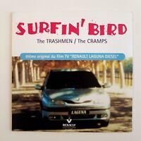 THE TRASHMEN / THE CRAMPS : SURFIN' BIRD / THEME RENAULT ♦ CD Single ♦