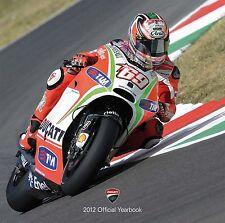 Official DUCATI CORSE Yearbook 2012-  MotoGP / WSBK - ROSSI - HAYDEN - CHECA